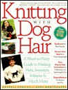Knitting With Dog Hair - Kendall Crolius
