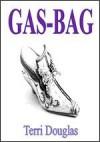 Gas-Bag - Terri Douglas