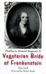 Vegetarian Bride of Frankenstein: Profiles in Oriental Diagnosis II : The Scientific Revolution - Alex Jack