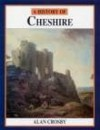 A History of Cheshire (Darwen County History Series) - Alan Crosby