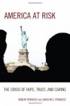 America at Risk: The Crisis of Hope, Trust, and Caring - Robert Perrucci