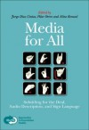 Media for All: Subtitling for the Deaf, Audio Description, and Sign Language (Approaches to Translation Studies 30) (Approaches to Translation Studies) - Aline Remael