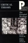 Critical Theory Essential Read - David Ingram, Julia Simon-Ingram