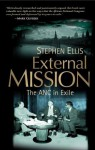 External Mission: The ANC in Exile 1960 - 1990 - Stephen Ellis
