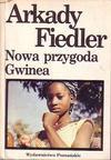 Nowa przygoda - Gwinea - Arkady Fiedler