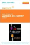 Phlebotomy - Pageburst E-Book on Vitalsource (Retail Access Card): Worktext and Procedures Manual - Robin S. Warekois, Richard Robinson