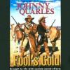 Fools Gold - Johnny Quarles