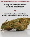 Marijuana Dependence and its Treatment - Roger Roffman, Alan Budney, Denise Walker, Robert Stephens