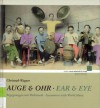 Auge & Ohr: Begegnungen mit Weltmusik / Ear & Eye: Encounters with World Music - Christoph Wagner