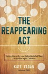 The Reappearing Act: Coming Out on a College Basketball Led By Born-Again Christians - Kate Fagan