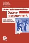 Unternehmensweites Datenmanagement: Von Der Datenbankadministration Bis Zum Informationsmanagement - Rolf Dippold, Andreas Meier, Walter Schnider