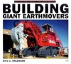 Building Giant Earthmovers - Eric C. Orlemann