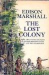 The Lost Colony - Edison Marshall