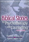 Biblical Stories for Psychotherapy and Counseling: A Sourcebook - Matthew B. Schwartz, Kalman J. Kaplan