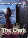 The Dark Sorcerer - Nancy Eddy