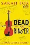 Dead Ringer: A Music Lover's Mystery - Sarah Fox