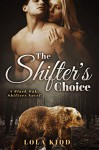 The Shifter's Choice: A Black Oak Shifters Novel - Lola Kidd