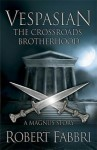 The Crossroads Brotherhood - Robert Fabbri
