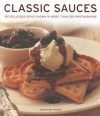 Classic Sauces: 150 Delicious Ideas Shown in More Than 300 Photographs - Christine France