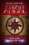 Star Angel: Dawn of War (Volume 3) - David G McDaniel