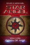 Star Angel: Dawn of War (Volume 3) - David G McDaniel