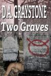 Two Graves: A Kesle City Homicide Novel - D.A. Graystone
