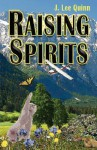 Raising Spirits - J. Lee Quinn