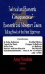Political and Economic Consequences of Economic and Monetary Union: Taking Stock of the First Eight Years - Amy Verdun, Valeria De Bonis, Heiko Fritz, H. Tolga Bolukbasi, Heather McKeen-Edwards