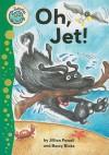 Oh, Jet! - Jillian Powell, Beccy Blake