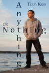 Anything or Nothing - Terry Kerr