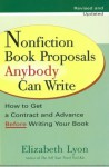 Nonfiction Book Proposals Anybody can Write (Revised and Updated) - Elizabeth Lyon