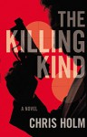 The Killing Kind - Chris F. Holm