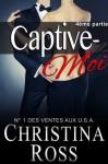 Captive-Moi (4ème partie) - Christina Ross, Eloïse Roussie, Caroline Kerr