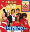 High School Musical: Let's Text [With Toy Text Device] - Publications International Ltd.