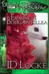 Ermine & Bougainvillea - I.D. Locke