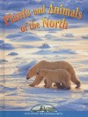 Plants and Animals of the North - Heather Kissock, Leia Tait