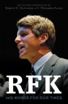 RFK: His Words for Our Times - Edwin O. Guthman, C. Richard Allen