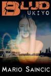 Ukiyo (Blud, #1) - Mario Saincic