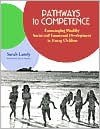 Pathways to Competence: Encouraging Healthy Social and Emotional Development in Young Children - Sarah Landy, Sandy Landy, Joy D. Osofsky