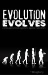 Evolution Evolves: A Presuppositional Argument Against Naturalism - T. Dougherty