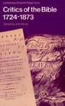 Critics Of The Bible, 1724 1873 - John Drury