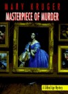 Masterpiece of Murder - Mary Kruger
