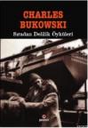 Sıradan Delilik Öyküleri - Charles Bukowski, Avi Pardo