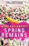 Spring Remains - Mons Kallentoft