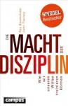 Die Macht der Disziplin: Wie wir unseren Willen trainieren können (German Edition) - Roy Baumeister, John Tierney, Jürgen Neubauer