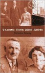 Tracing Your Irish Roots - Christine Kinealy