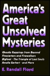 America's Great Unsolved Mysteries - E. Randall Floyd