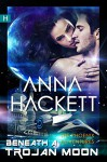 Beneath a Trojan Moon: A Novella (Phoenix Adventures Book 4) - Anna Hackett
