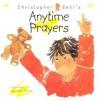Christopher Bear's Anytime Prayers - Leena Lane, Jacqui Thomas