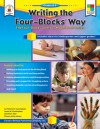Writing the Four-Blocks® Way, Grades K - 6: The Four-Blocks® Literacy Model Book Series - Patricia Marr Cunningham, Dorothy P. Hall, James W. Cunningham, Sharon A. Moore